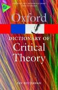 A Dictionary of Critical Theory (Oxford Paperback Reference)