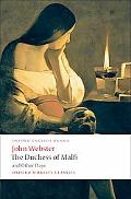 Duchess of Malfi and Other Plays: The White Devil: The Duchess of Malfi: The Devil's Law-Cas...