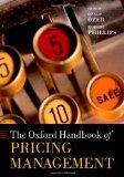 The Oxford Handbook of Pricing Management (Oxford Handbooks in Finance)