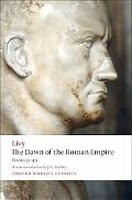 The Dawn of the Roman Empire: Books Thirty-One to Forty (Oxford World's Classics)