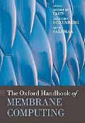 The Oxford Handbook of Membrane Computing (Oxford Handbooks)