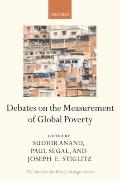 Debates on the Measurement of Global Poverty (Initiative for Policy Dialogue Series) (Initia...