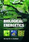 Introducing Biological Energetics : How Energy and Information Control the Living World