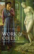 Work and Object : Explorations in the Metaphysics of Art