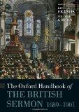 The Oxford Handbook of the Modern British Sermon 1689-1901 (Oxford Handbooks)