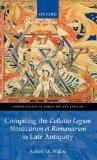 Compiling the Collatio Legum Mosaicarum et Romanarum in Late Antiquity (Oxford Studies in Ro...