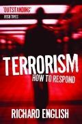 Terrorism : How to Respond