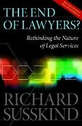 End of Lawyers? : Rethinking the Nature of Legal Services