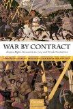 War by Contract: Human Rights, Humanitarian Law, and Private Contractors