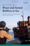 Piracy and Armed Robbery at Sea: The Legal Framework for Counter-Piracy Operations in Somali...