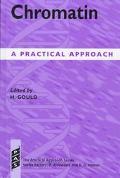Chromatin: A Practical Approach (Practical Approach Series)