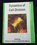 Dynamics of Cell Division (Frontiers in Molecular Biology)