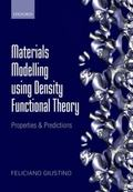 Materials Modelling Using Density Functional Theory : Properties and Predictions