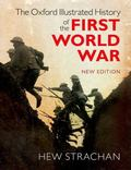 Oxford Illustrated History of the First World War : New Edition