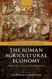 The Roman Agricultural Economy: Organization, Investment, and Production (Oxford Studies on ...