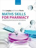 Maths Skills for Pharmacy : Unlocking Pharmaceutical Calculations