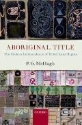 Aboriginal Title : The Modern Jurisprudence of Tribal Land Rights