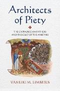 Architects of Piety : The Cappadocian Fathers and the Cult of the Martyrs