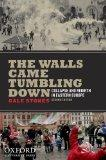Walls Came Tumbling Down : Collapse and Rebirth in Eastern Europe