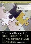Oxford Handbook of Reciprocal Adult Development and Learning