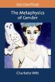 The Metaphysics of Gender (Studies in Feminist Philosophy)