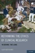 Rethinking the Ethics of Clinical Research : Widening the Lens