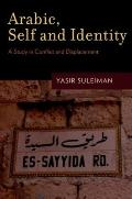 Arabic, Self and Identity : A Study in Conflict and Displacement