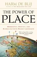 Power of Place : Geography, Destiny, and Globalization's Rough Landscape