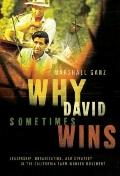 Why David Sometimes Wins : Leadership, Organization, and Strategy in the California Farm Wor...