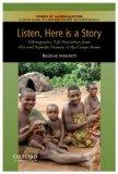 Listen, Here is a Story: Ethnographic Life Narratives from Aka and Ngandu Women of the Congo...