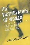 Victimization of Women : Law, Policies, and Politics