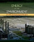Energy and The Environment: Scientific and Technological Principles (Mit-Pappalardo Series i...