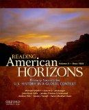 Reading American Horizons: U.S. History in a Global Context, Volume II: Since 1865