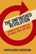 Unfinished Revolution : How a New Generation Is Reshaping Family, Work, and Gender in America