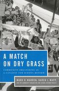 Match on Dry Grass : Community Organizing as a Catalyst for School Reform