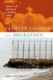 Climate Change and Migration: Security and Borders in a Warming World