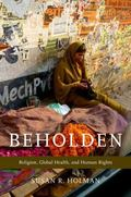 Beholden : Religion, Global Health, and Human Rights