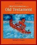Brief Introduction to the Old Testament : The Hebrew Bible in Its Context