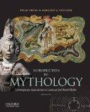Introduction to Mythology : Contemporary Approaches to Classical and World Myths