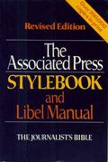 Associated Press Stylebook and Libel Manual: The Journalist's Bible