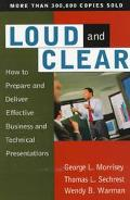 Loud and Clear How to Prepare and Deliver Effective Business and Technical Presentations
