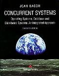 Concurrent Systems Operating Systems, Database and Distributed Systems  An Integrated Approach