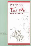 Ride the Tiger to the Mountain Tai Chi for Health