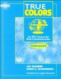 True Colors: An EFL Course for Real Communication, Basic Level Workbook