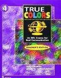 True Colors: An Efl Course for Real Communication: Teacher's Edition 4