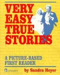 Very Easy True Stories A Picture-Based First Reader