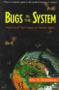 Bugs in the System Insects and Their Impact on Human Affairs
