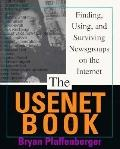 UseNet Book: Finding, Using, and Surviving Newsgroups on the Internet - Bryan Pfaffenberger ...
