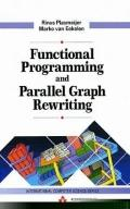 Functional Programming and Parallel Graph Rewriting (International Computer Science Series)
