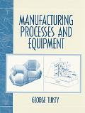 Manufacturing Processes and Equipment